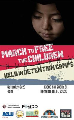 Saturday March on Homestead Temporary Shelter for Unaccompanied Children